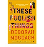 (THESE FOOLISH THINGS) BY MOGGACH, DEBORAH[ AUTHOR ]Paperback 01-2005