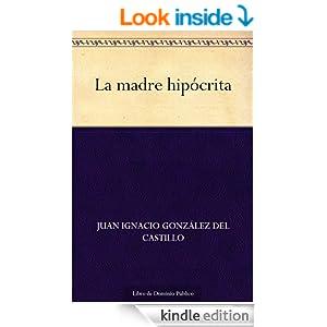 La madre hipócrita (Edición de la Biblioteca Virtual Miguel de Cervantes) (Spanish Edition)