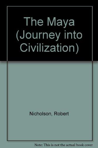 The Maya (Journey into Civilization)