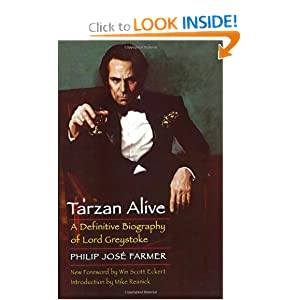 Tarzan Alive: A Definitive Biography of Lord Greystoke (Bison Frontiers of Imagination) by Philip Jose Farmer, Mike Resnick and Win Scott Eckert