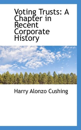 Voting Trusts: A Chapter in Recent Corporate History