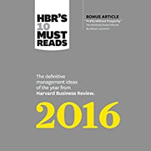 HBR's 10 Must Reads 2016: The Definitive Management Ideas of the Year from Harvard Business Review Audiobook by  Harvard Business Review Narrated by Tamara Marston, David Drummond