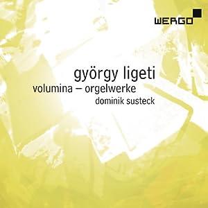 Ligeti : Volumina et uvres pour orgue. Susteck.