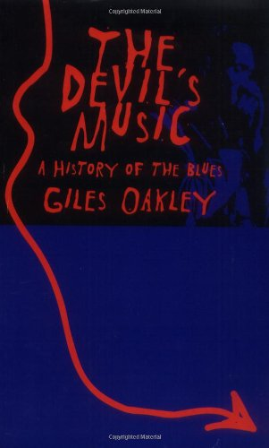 The Devil's Music: A History Of The Blues