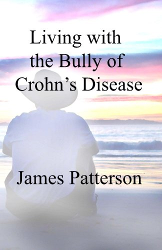 James Patterson - Living with the Bully of Crohn's Disease