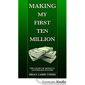 Making My First Ten Million (English Edition)
