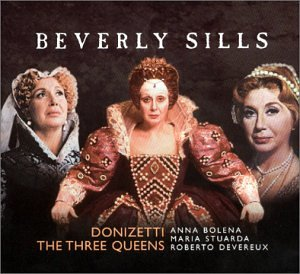 Donizetti - The Three Queens (Anna Bolena / Maria Stuarda / Roberto Devereux)