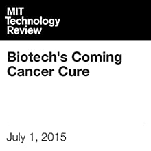 Biotech's Coming Cancer Cure Other by Antonio Regalado Narrated by Todd Mundt