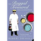 The Ragged Trousered Philanthropists (Harper Perennial Modern Classics)by Robert Tressell