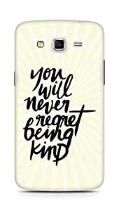 AMEZ you will never regret being kind Back Cover For Samsung Galaxy Grand 2 G7102