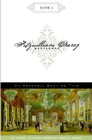 An Assembly Such as This (Fitzwilliam Darcy, Gentleman: Book 1)