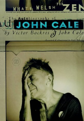 CALE J, WHAT'S WELSH FOR ZEN (PB): Autobiography of John Cale