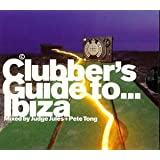 Clubber's Guide to...Ibiza - Jules/Tong