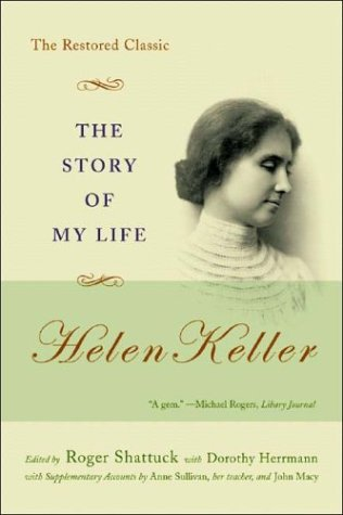 Story of My Life : Helen Keller : The Restored Classic 1903-2003 ...