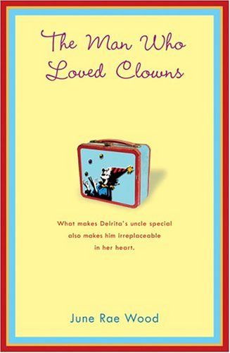 Book: The Man Who Loved Clowns by June Rae Wood