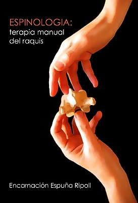 ESPINOLOGÍA: TERAPIA MANUAL DEL RAQUIS (Spanish Edition)