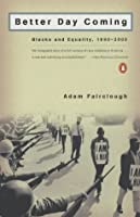 Better Day Coming: Blacks and Equality 1890-2000