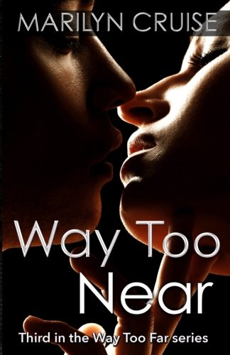Way Too Near: Third in the Way Too Far series (Volume 3)