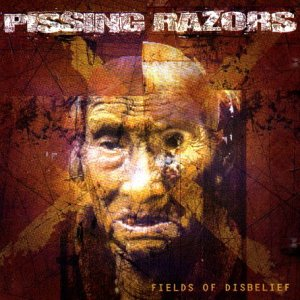 Pissing Razors – Fields Of Disbelief
