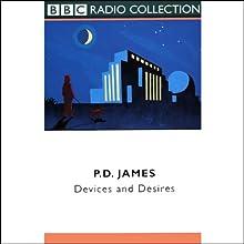 Devices and Desires (Dramatized) Performance Auteur(s) : P.D. James Narrateur(s) : Robin Ellis, Full Cast