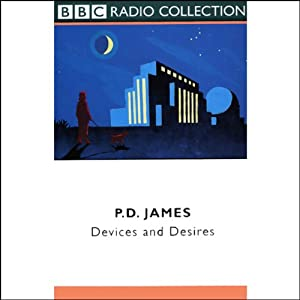 Devices and Desires (Dramatized) | [P.D. James]