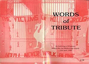 Words Of Tribute An Anthology Of 95 Poems Written After The Hillsborough Tragedy 15th April 1989 from Liverpool University Community Resource Unit