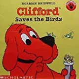 Clifford Saves The Birds (0439133726) by Norman Bridwell