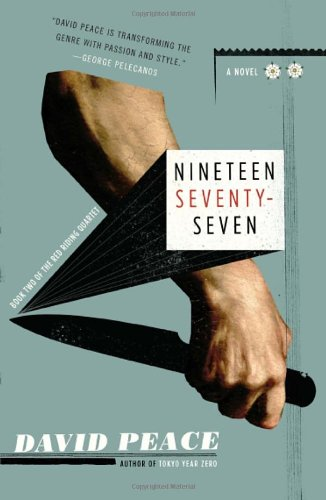 Nineteen Seventy-Seven: The Red Riding Quartet, Book Two (Vintage Crime/Black Lizard)