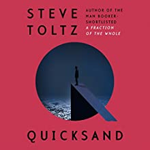 Quicksand (       UNABRIDGED) by Steve Toltz Narrated by Joel Davey