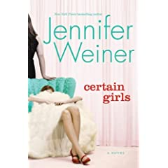 Certain Girls: A Novel (Hardcover) by Jennifer Weiner (Author)