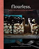 Flourless.( Recipes for Naturally Gluten-Free Desserts)[FLOURLESS][Hardcover]