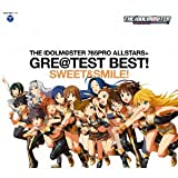 [B00DW2LIL8: THE IDOLM@STER 765PRO ALLSTARS+ GRE@TEST BEST! -SWEET&SMILE!-]