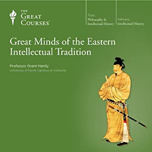 Great Minds of the Eastern Intellectual Tradition | [The Great Courses]