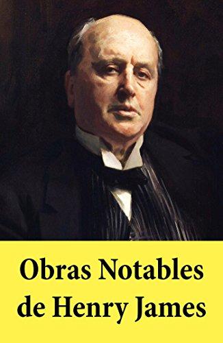 Obras Notables de Henry James: El Retrato de una Dama, Otra vuelta de tuerca, Los papeles de Aspern, Daisy Miller, La Copa Dorada