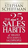 img - for The 25 Sales Habits of Highly Successful Salespeople (Paperback)--by Stephan Schiffman [2008 Edition] book / textbook / text book