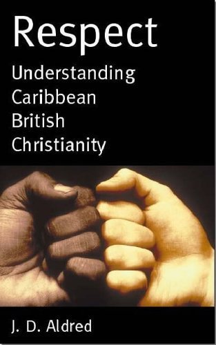 respect-understanding-caribbean-british-christianity-by-joe-aldred-2005-12-31
