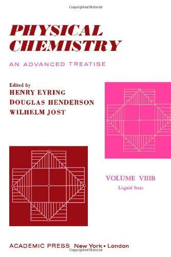 Physical chemistry, an advanced treatise. Volume VIIIB: Liquid State (v. 8B)