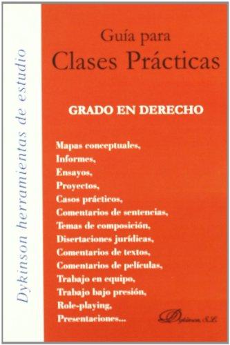 Guía para Clases Prácticas. Grado en Derecho (Colección Herramientas de estudio)