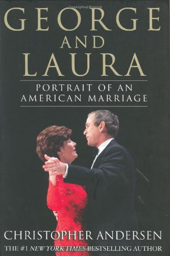 George and Laura: Portrait of an American Marriage, Andersen, Christopher