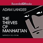 Thieves of Manhattan | Adam Langer