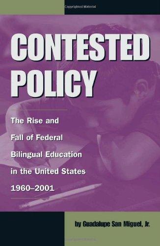 Contested Policy: The Rise and Fall of Federal Bilingual...