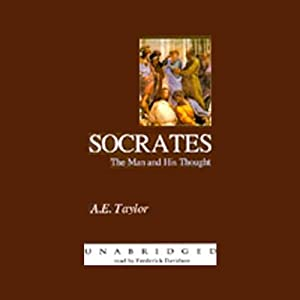 Socrates: The Man and His Thought | [A. E. Taylor]