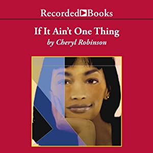 If It Ain't One Thing | [Cheryl Robinson]