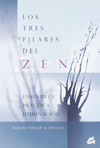Los tres pilares del zen: Enseñanza, práctica, iluminación (Gaia Perenne)