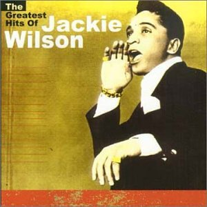 The Greatest Hits of Jackie Wilson by Jackie Wilson