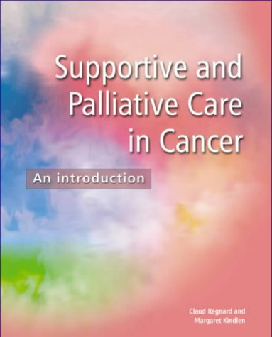 Supportive And Palliative Care in Cancer an Introduction An Introduction