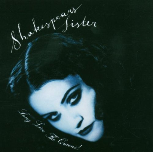 Shakespears Sister - Long Live The Queens - Zortam Music