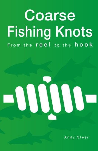 Coarse Fishing Knots - From the reel to the hook