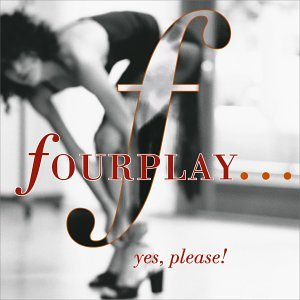 Fourplay - Yes, Please! - Zortam Music