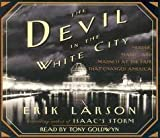 The Devil in the White City: Murder, Magic, and Madness At the Fair That Changed America [Abridged, Audiobook]